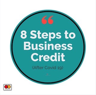 8 Steps to Business Credit (After Covid)