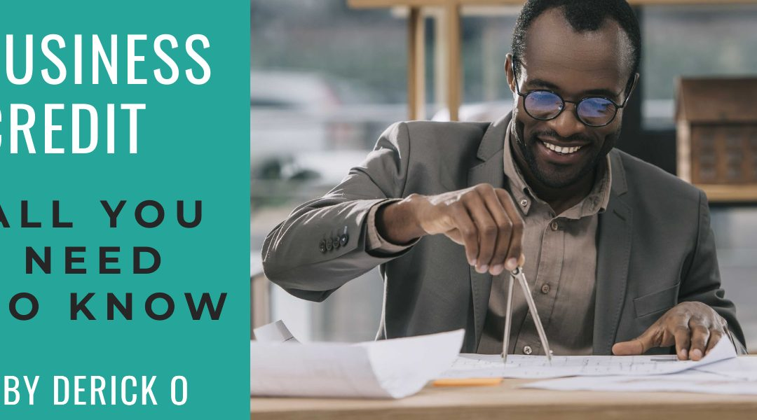 Business Credit: All You Need to Know