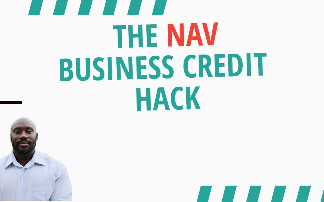 Nav Hack Speed up Business Credit